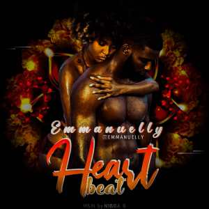 "Download Music: Emmanuelly (Timeloaded) – ""HeartBeat"" Mixed & MasteredBy Nhigga G"