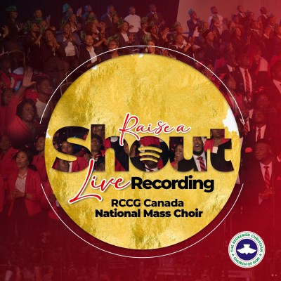 RCCG Canada National Mass Choir releases Debut Live Recording Raise A Shout