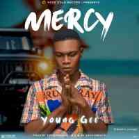 DOWNLOAD MUSIC: Young Gee - Mercy (Prod by Effikobeatz)
