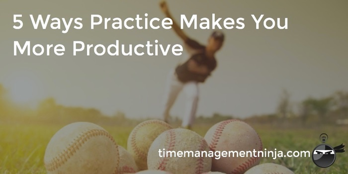 5_Ways_Practice_Makes_You_Productive