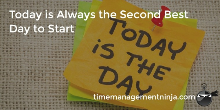 The second best Day to Start