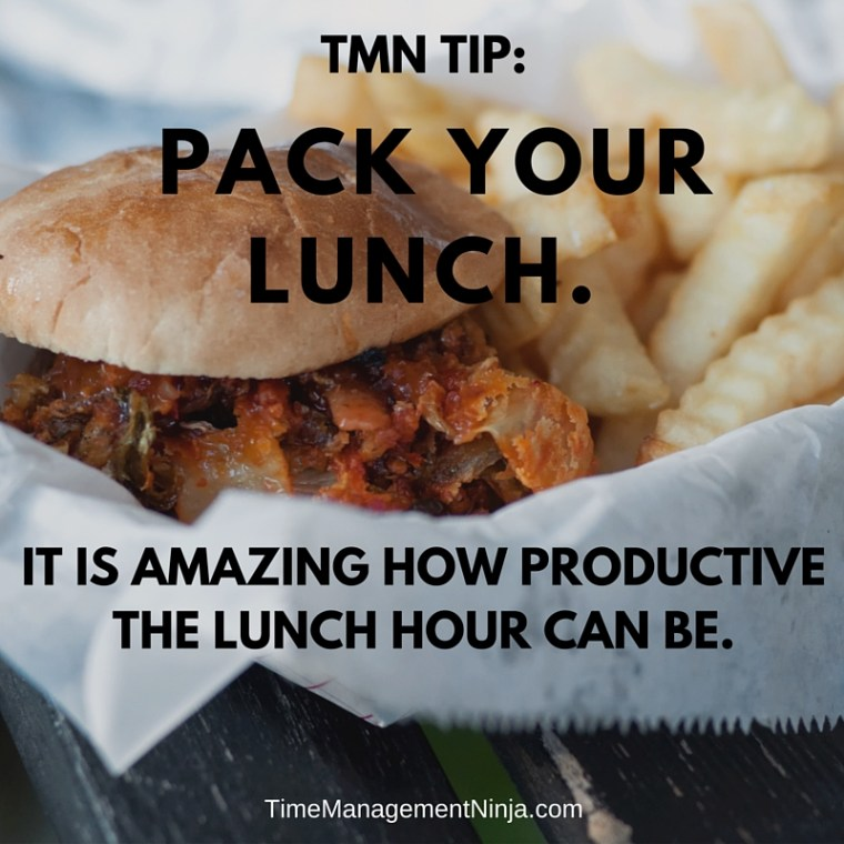 Pack your lunch. It is amazing how productive the lunch hour can be.