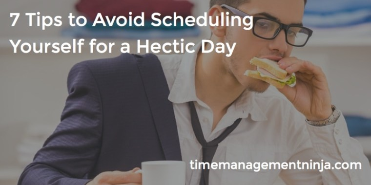 7_Tips_to_Avoid_Scheduling_a_Hectic_Day