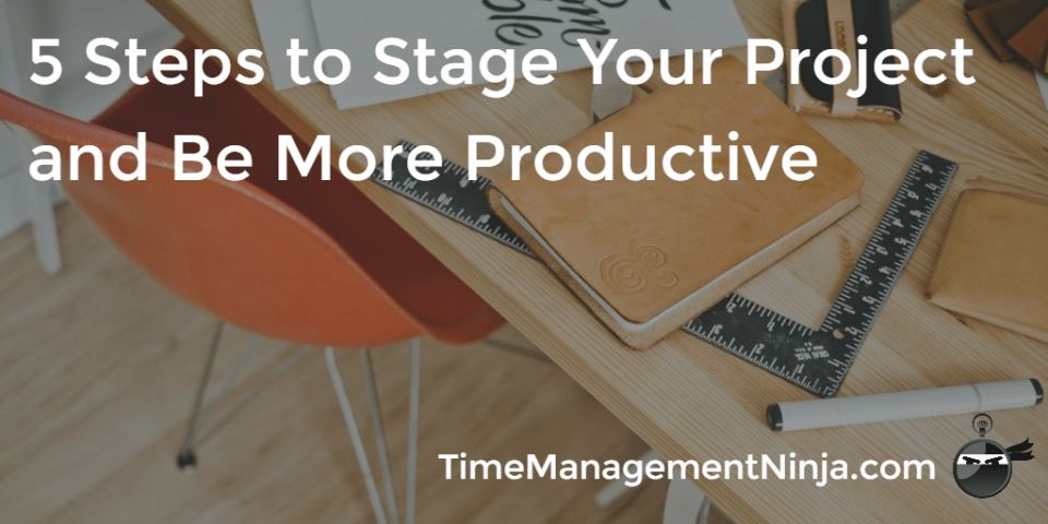 5 Steps to Stage Your Project