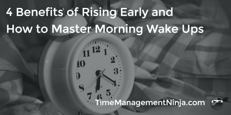 4 Benefits of Rising Early