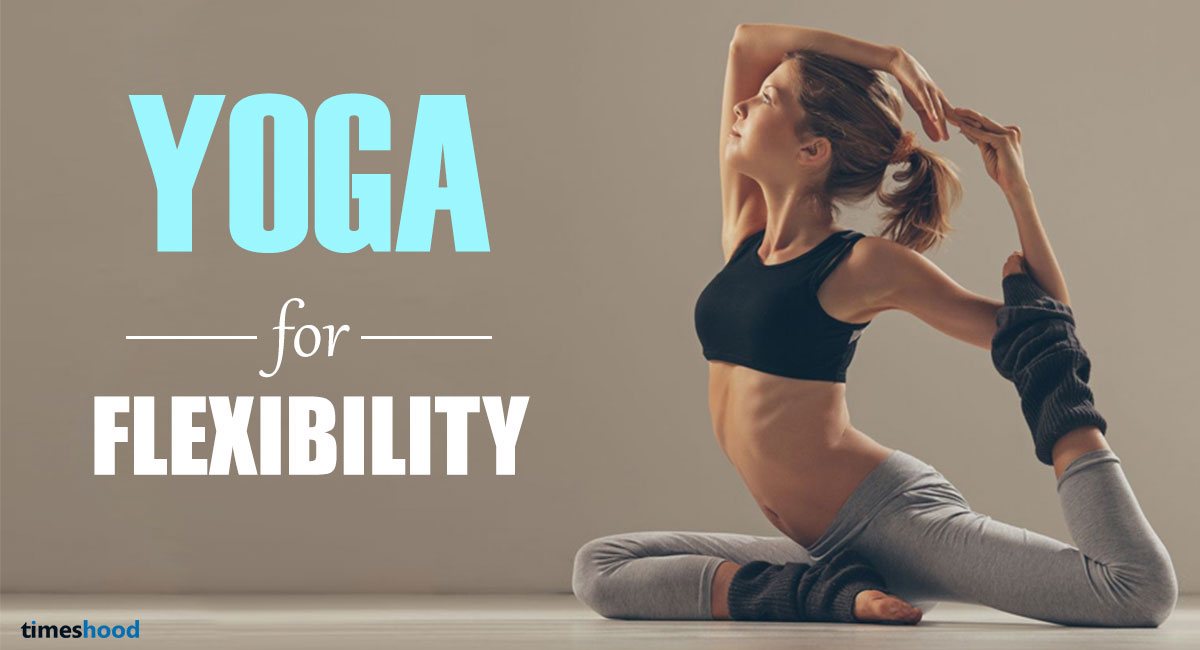 Try 5 Yoga Pose For Flexibility And Strength These Are