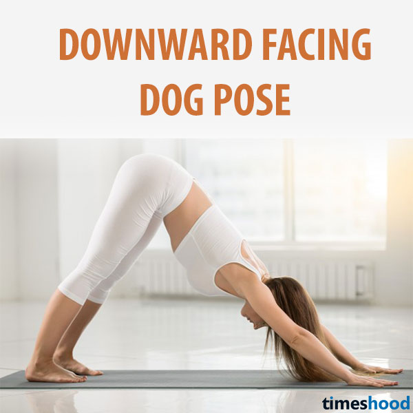 Downward Facing Dog, very easy yoga pose for weight loss. Burn fat around your arms, effective yoga pose for weight loss.