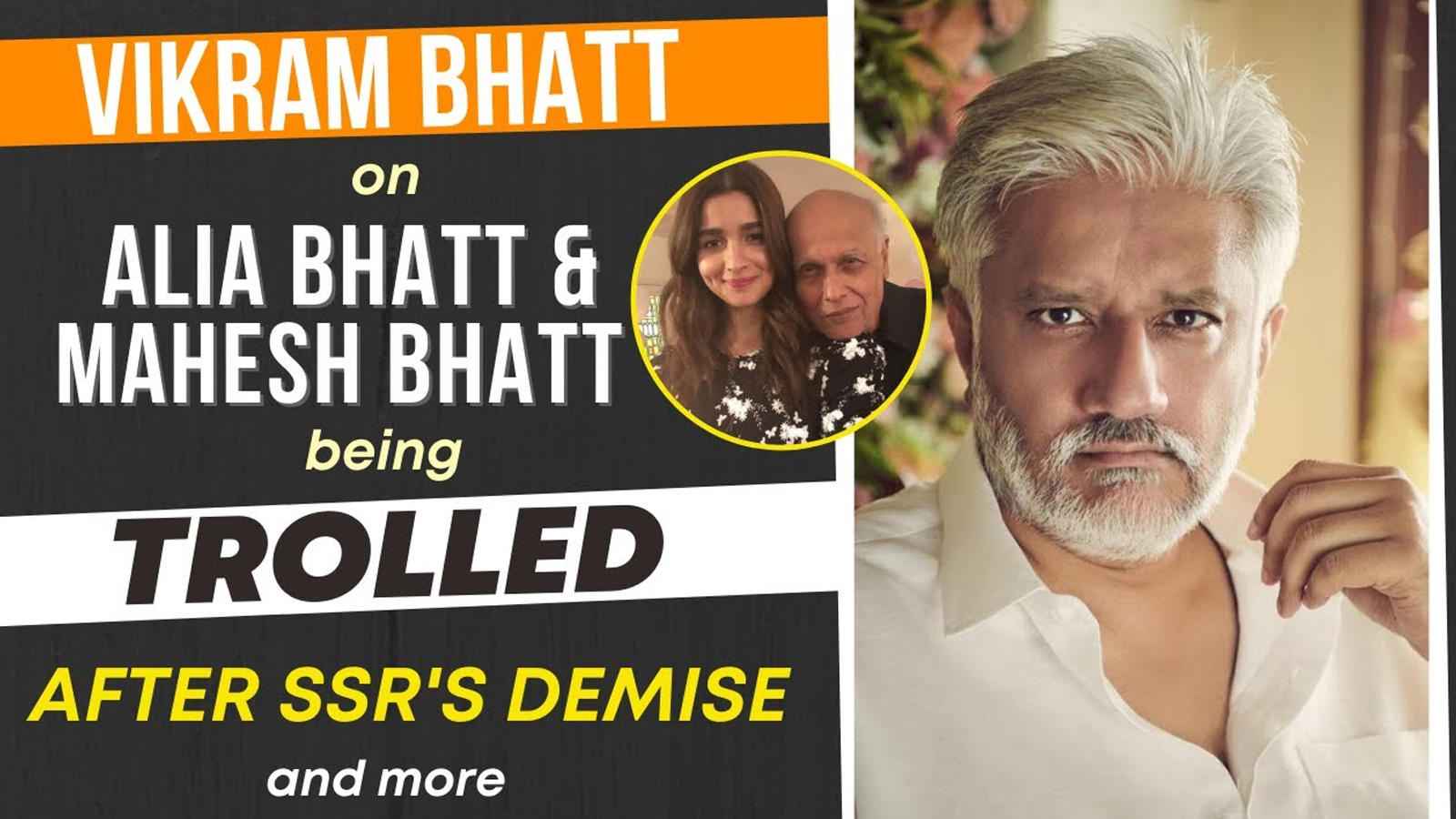 Vikram Bhatt opens up about Mahesh Bhatt and Alia Bhatt getting trolled after Sushant Singh Rajput's death   Hindi Movie News – Bollywood – Times of India