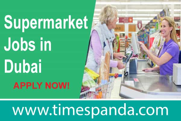 Supermarket Jobs in Dubai