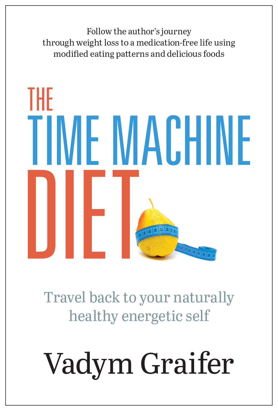 The Time Machine Diet Book