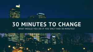 30 minutes to change