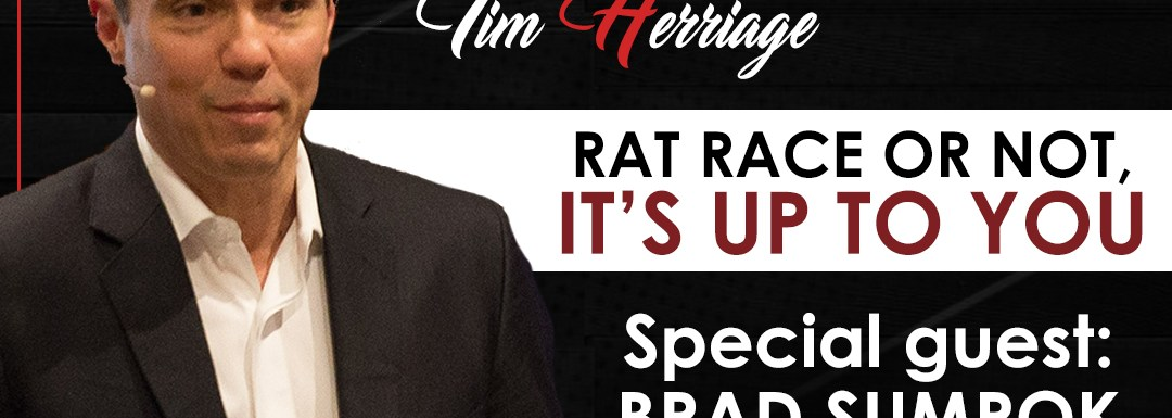 Rat Race Or Not, It's Up To You with Brad Sumrok