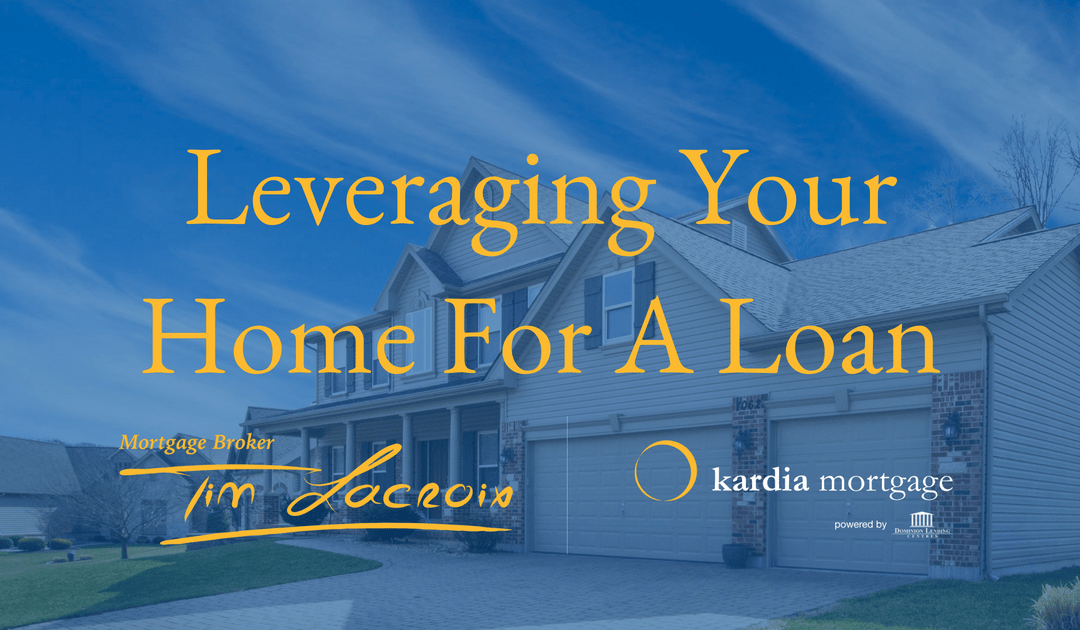Leveraging Your Home For A Loan