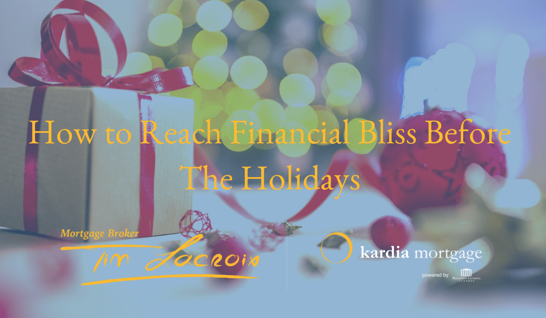 How to Reach Financial Bliss Before the Holidays