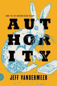 Authority by Jeff Vandermeer, the second book in the Southern Reach Trilogy