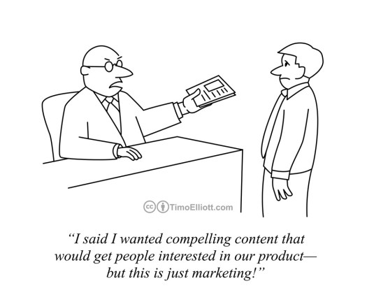 I Want Content Not Just Marketing
