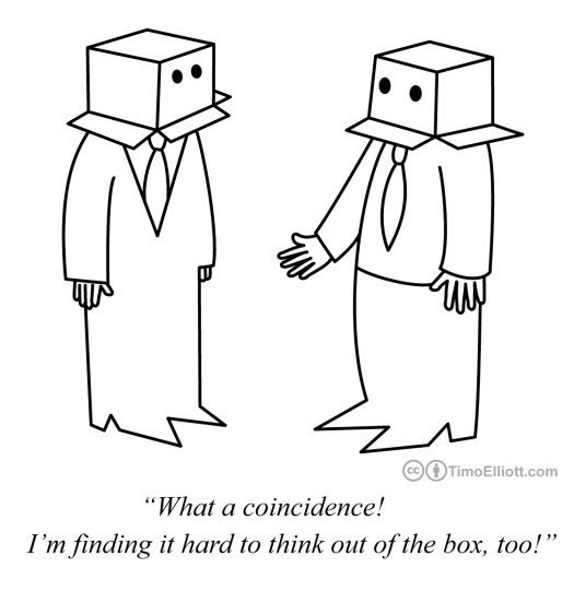 It's hard to think out of the box
