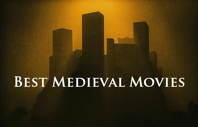 a list of the best medieval movies of all time ever made
