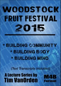 Woodstock Fruit Festival 2015 Tim Van Orden - All Talks