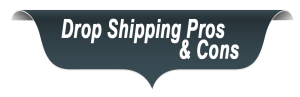 The Pros & Cons Of Drop Shipping Your Product