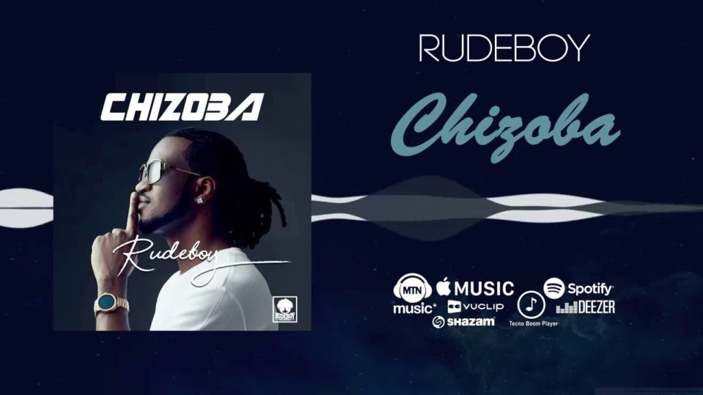 Rudeboy – Chizoba (Mp3, Lyrics & Video) Download | New Song