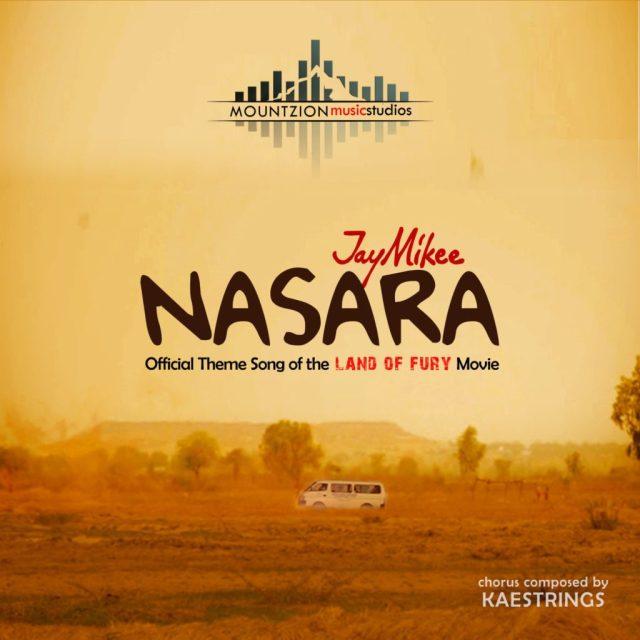 Jaymikee – Nasara (Land of Fury Theme Song) Mp3 Download