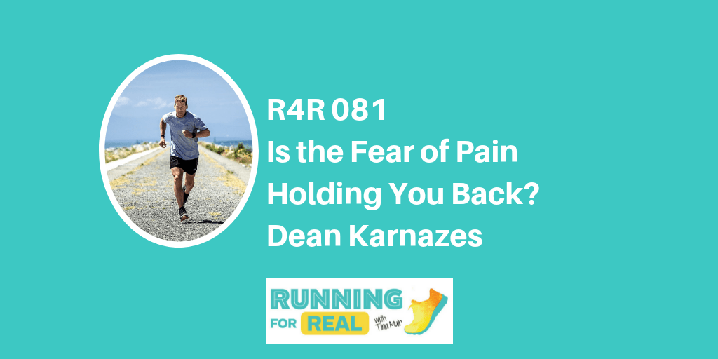 Dean Karnazes: Is the Fear of Pain Holding You Back? -R4R