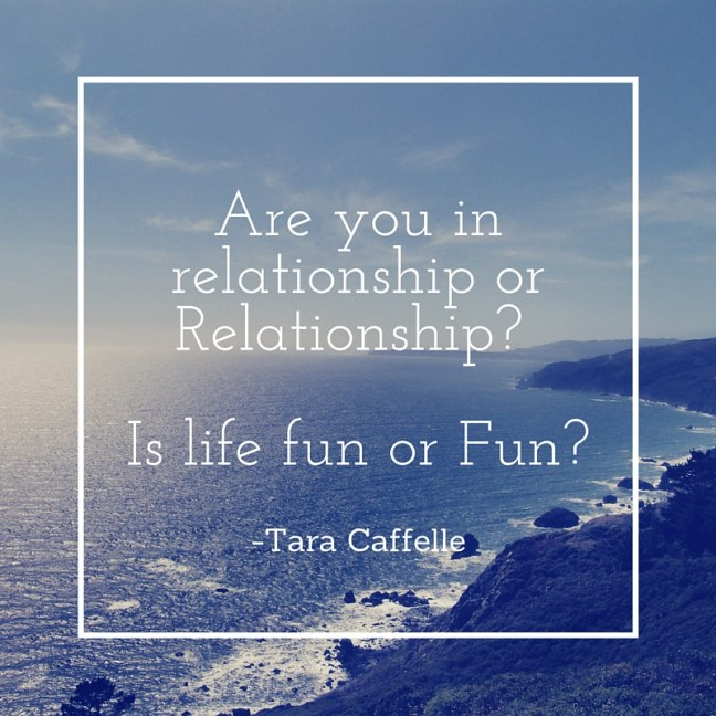 Are you in relationship or Relationship- Is life fun or Fun-