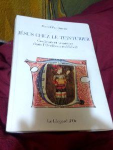 Jésus chez le Teinturier, Michel Pastoureau
