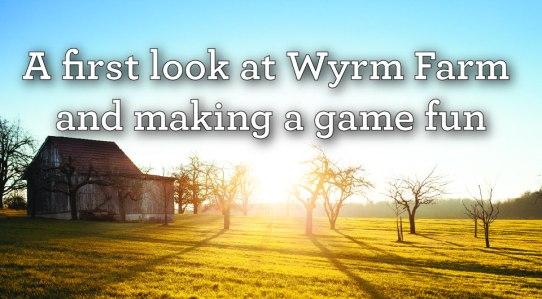 first look wyrm farm-01