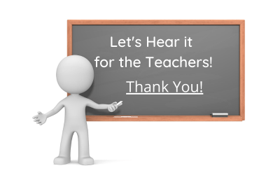 Let's Hear it for the Teachers!  Give them a shout out!