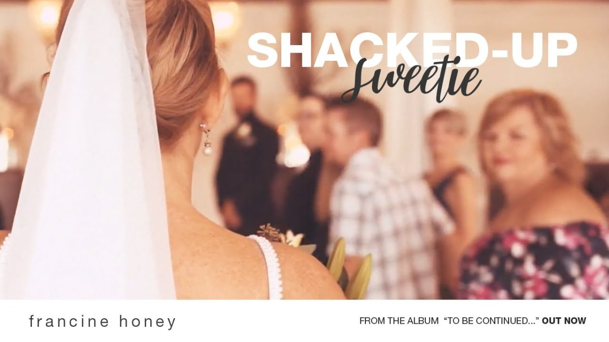 Francine Honey | Shacked-Up Sweetie: Exclusive Video Premiere