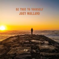 Now Hear This: Joey Molland | Be True To Yourself