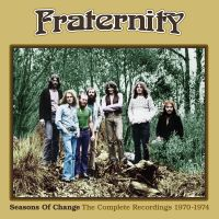 Now Hear This: Fraternity | Seasons Of Change: The Complete Recordings 1970-1974