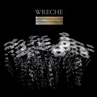 Albums Of The Week: Wreche | All My Dreams Came True