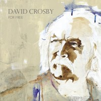 Albums Of The Week: David Crosby | For Free
