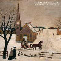 Albums Of The Week: The Felice Brothers | From Dreams To Dust