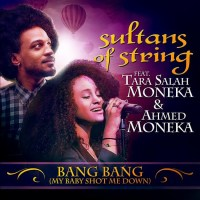 Sultans Of String Hit The Bullseye With Bang Bang (My Baby Shot Me Down)