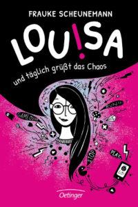 Cover Buch Frauke Scheunemann (Autor), Andrea Pieper (Illustrator) Louisa Und täglich grüßt das Chaos