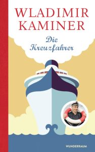 Cover Die Kreuzfahrer von Wladimir Kaminer