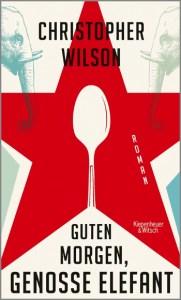 Cover Christopher Wilson Guten Morgen Genosse Elefant