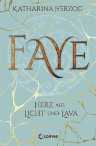Cover Katharina Herzog Faye - Herz aus Licht und Lava