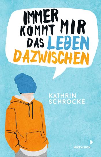 Cover Schrocke Kathrin Immer kommt mir das Leben dazwischen