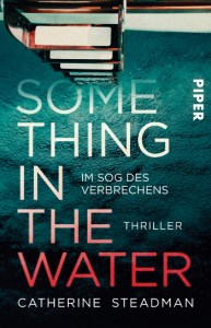 Cover Something in the Water – Im Sog des Verbrechens Catherine Steadman