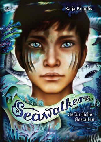 Katja Brandis Seawalkers (1). Gefährliche Gestalten