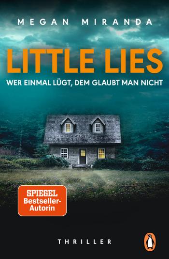 Cover Megan Miranda LITTLE LIES – Wer einmal lügt, dem glaubt man nicht