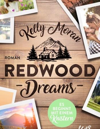Cover Kelly Moran Redwood Dreams – Es beginnt mit einem Knistern Redwood-Reihe