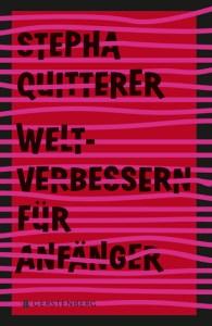Cover Weltverbessern für Anfänger - Stepha Quitterer