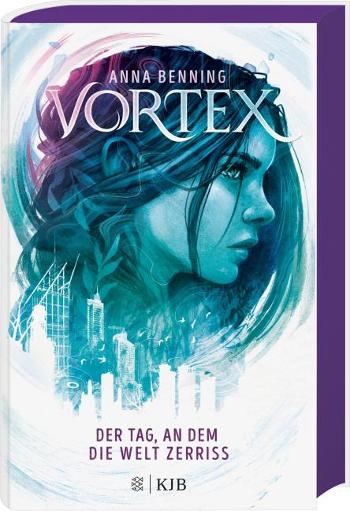 Benning, Anna: Vortex - Der Tag, an dem die Welt zerriss