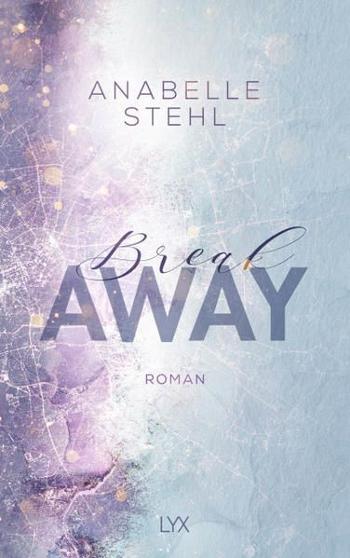 Anabelle Stehl - Break Away